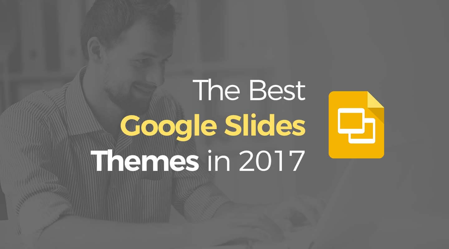11 best google slides themes that look great in 2017